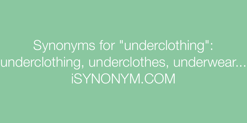 Synonyms underclothing