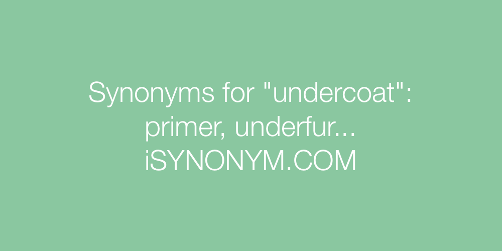 Synonyms undercoat