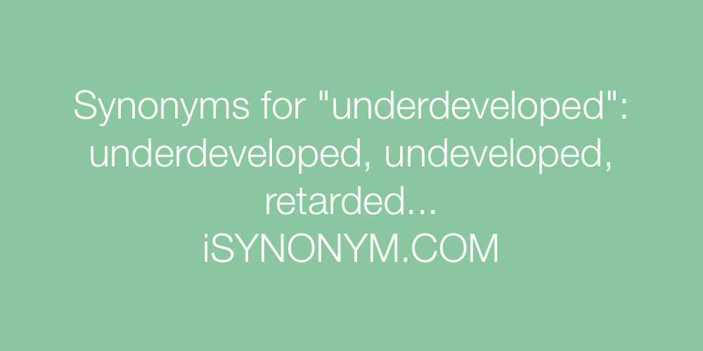 Synonyms underdeveloped