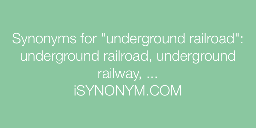 Synonyms underground railroad