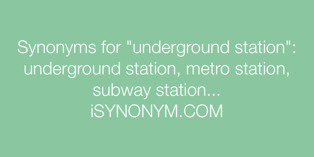 Synonyms underground station