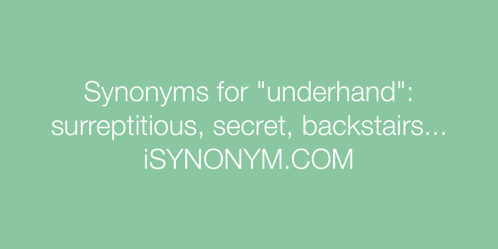 Synonyms underhand