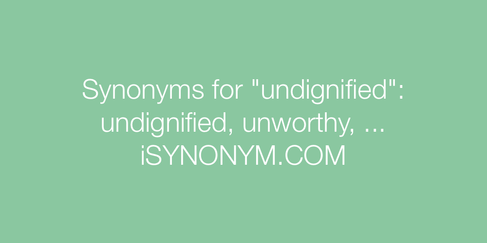 Synonyms undignified