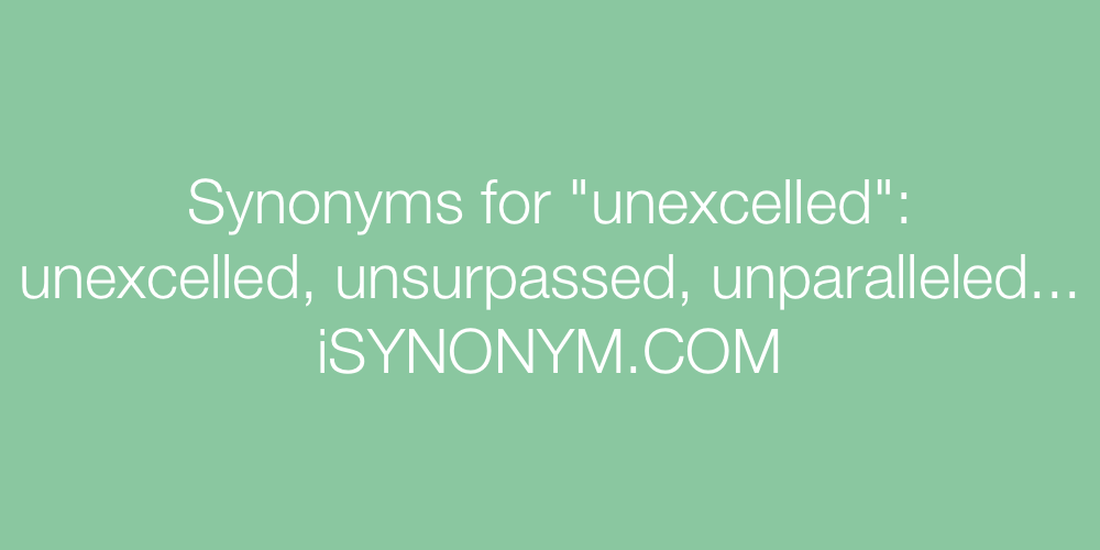 Synonyms unexcelled