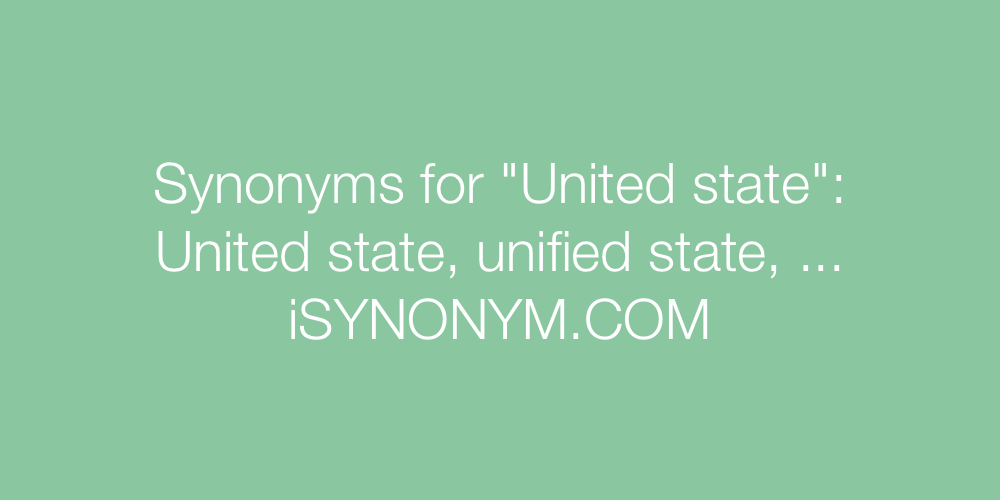 Synonyms United state