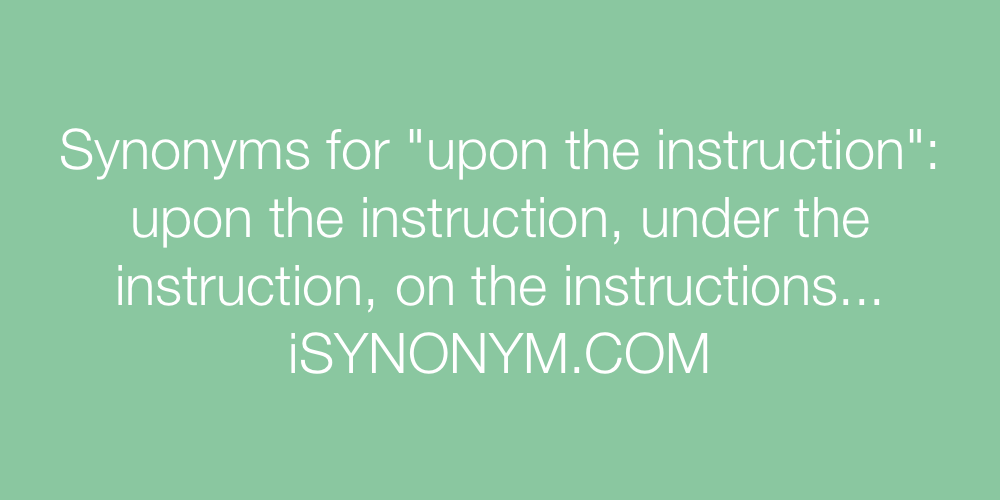 Synonyms upon the instruction