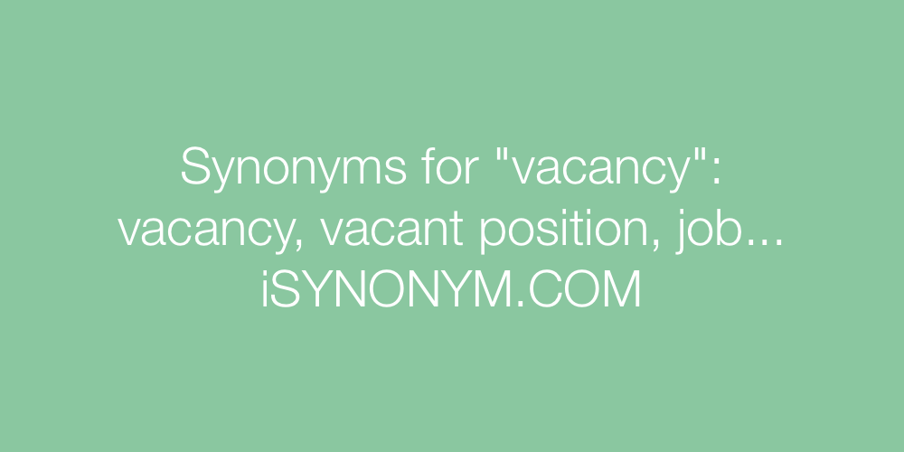 Synonyms vacancy