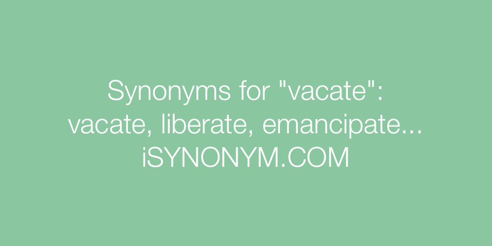 Synonyms vacate