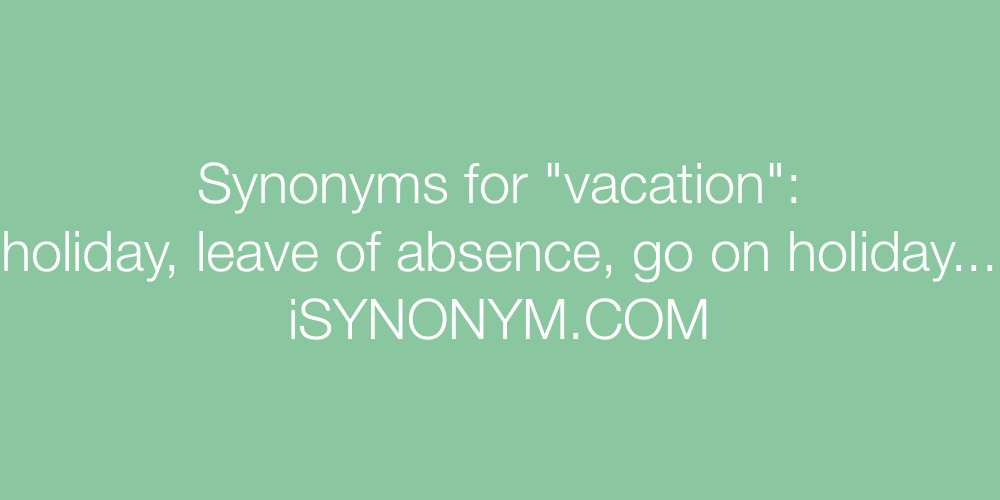 Synonyms vacation