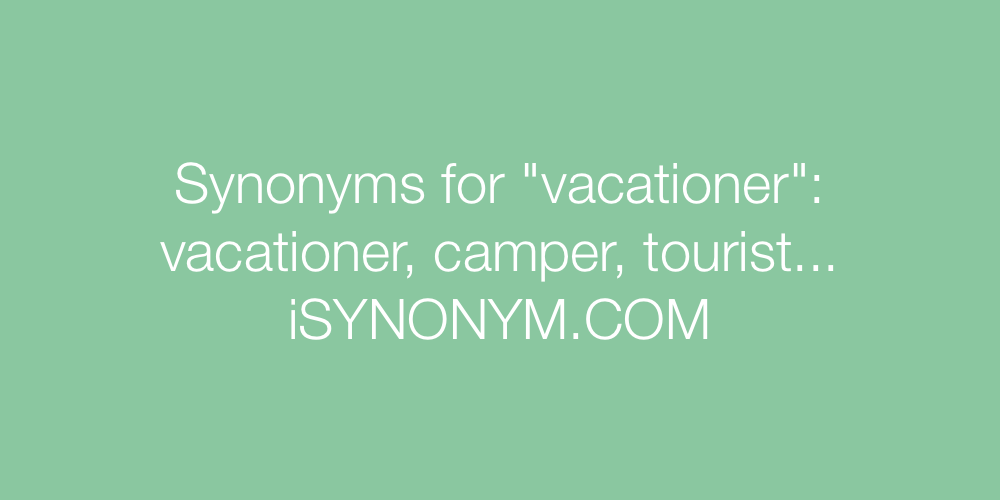 Synonyms vacationer