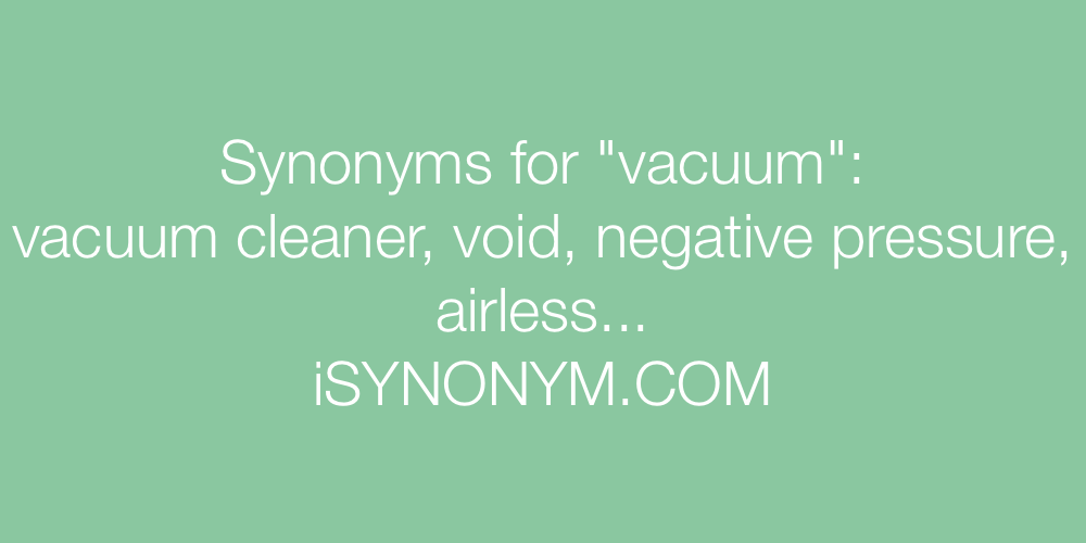 Synonyms vacuum