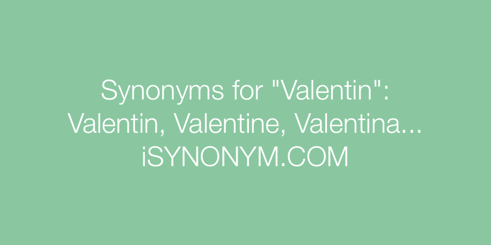 Synonyms Valentin