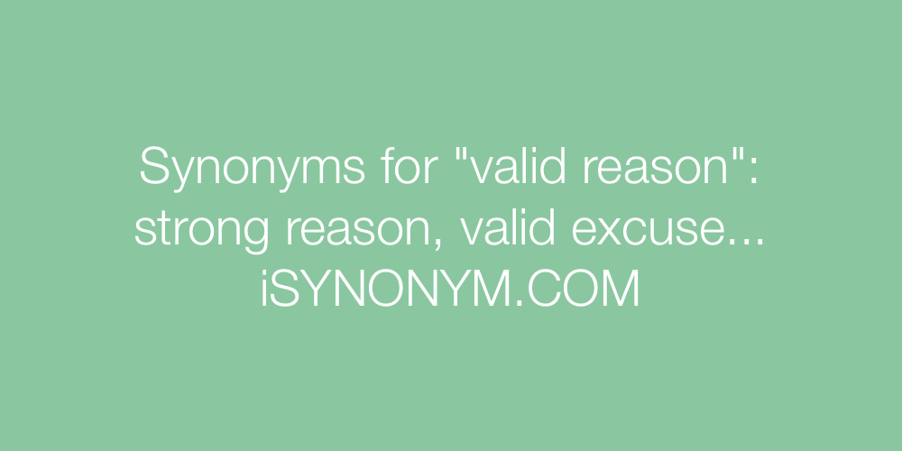 Synonyms valid reason