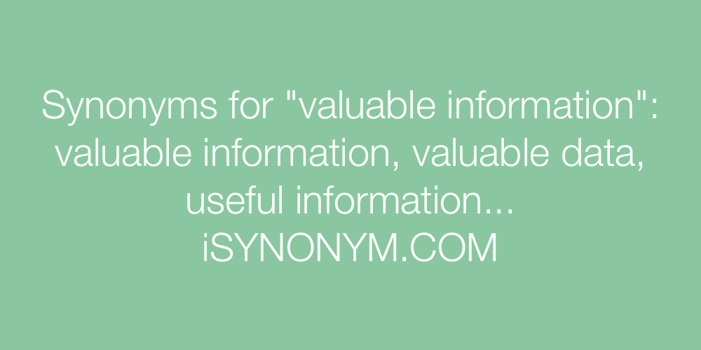 Synonyms valuable information