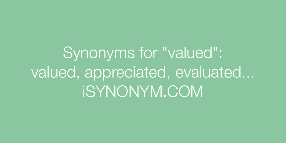 Synonyms valued