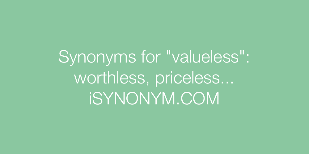 Synonyms valueless