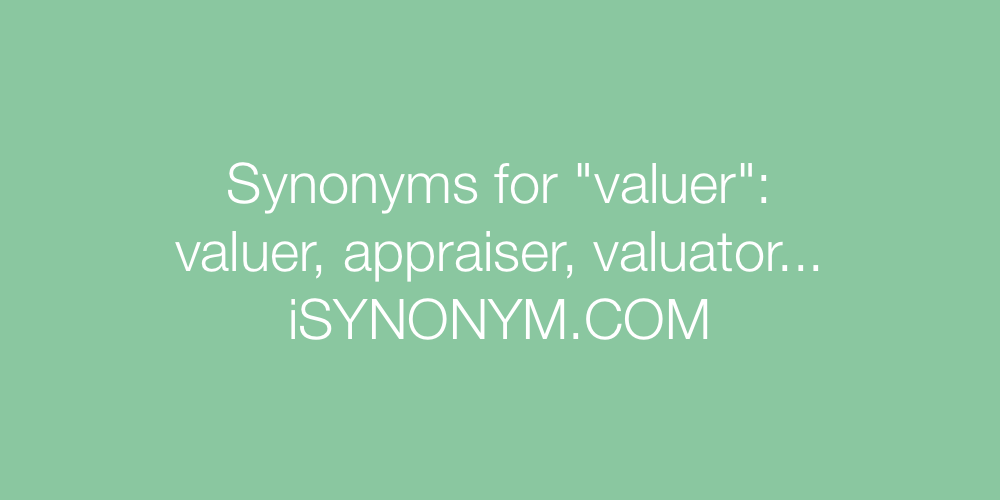 Synonyms valuer