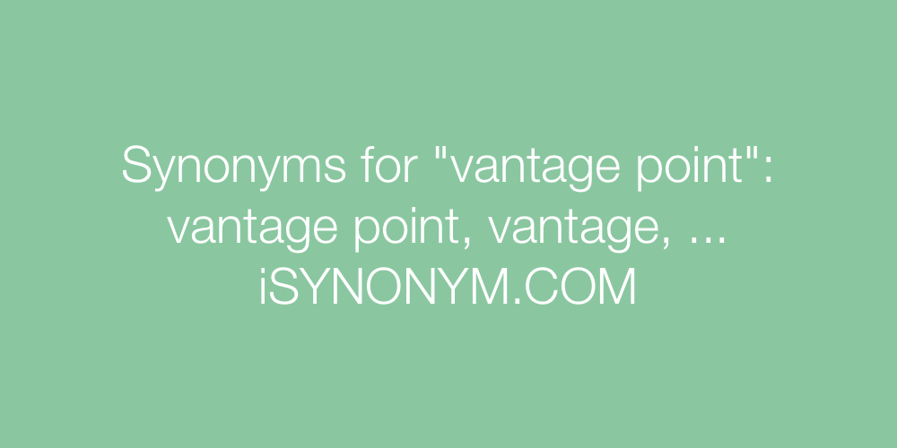 Synonyms vantage point