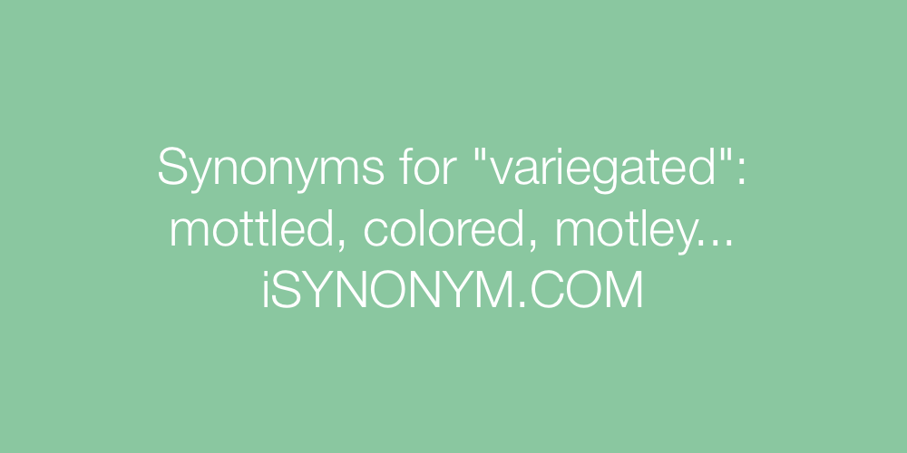 Synonyms variegated