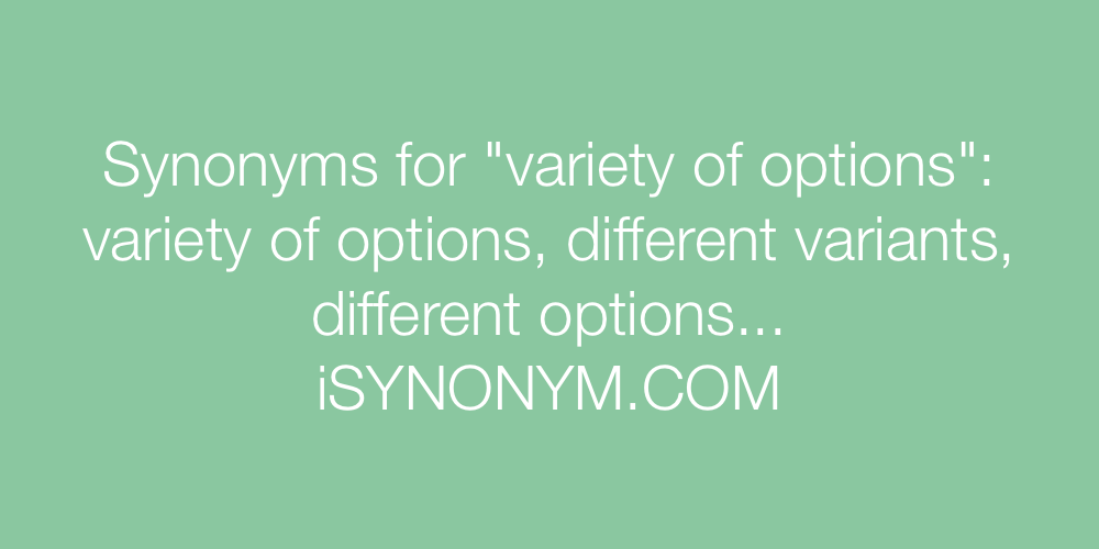 Synonyms variety of options