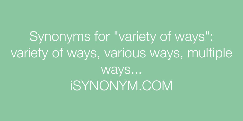 Synonyms variety of ways