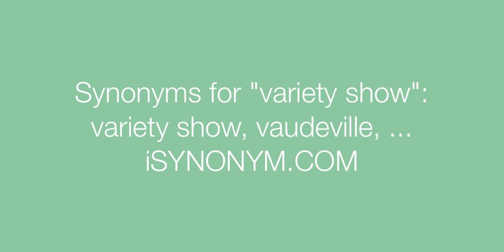 Synonyms variety show