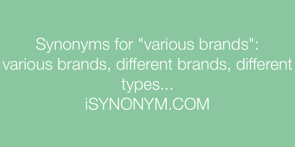 Synonyms various brands