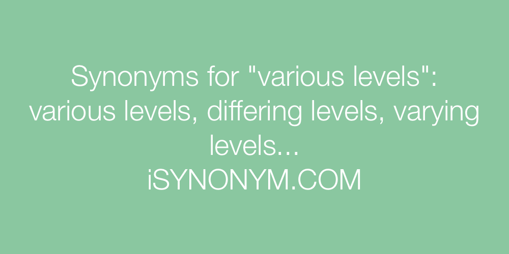 Synonyms various levels