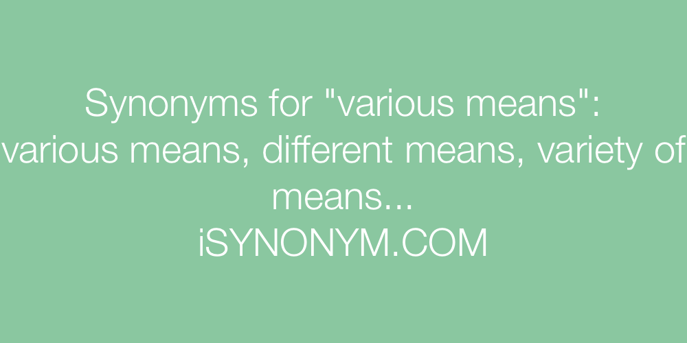 Synonyms various means