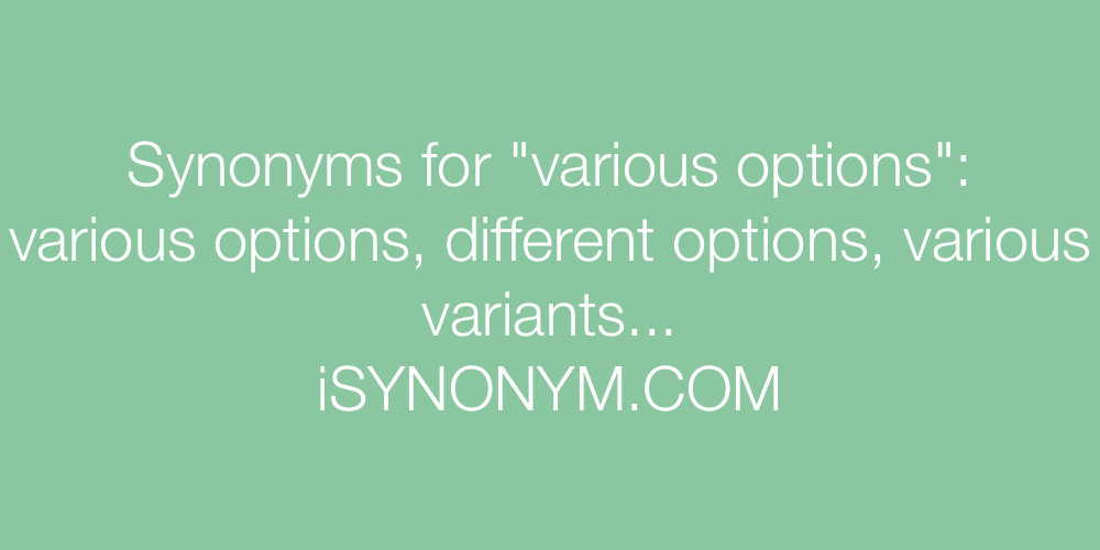 Synonyms various options