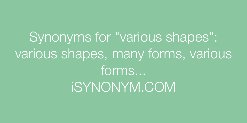 Synonyms various shapes