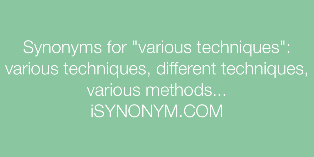 Synonyms various techniques