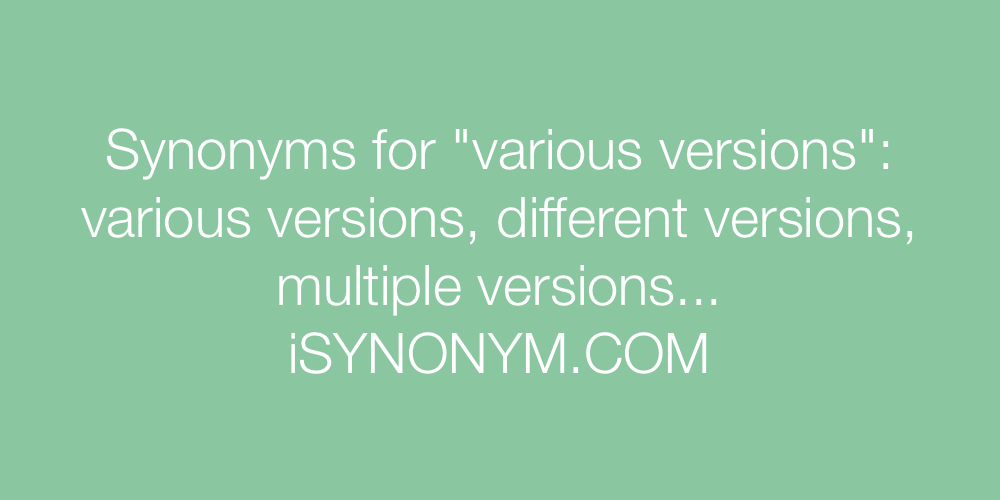 Synonyms various versions