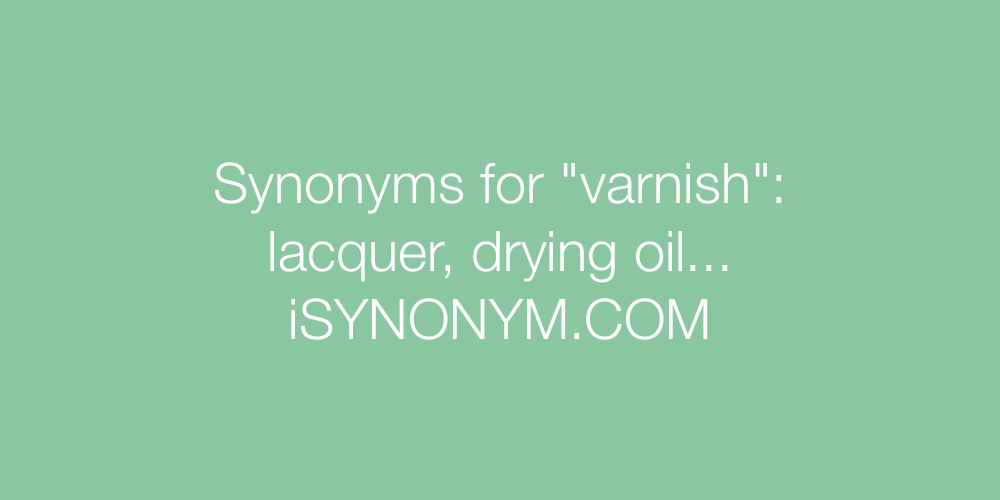 Synonyms varnish