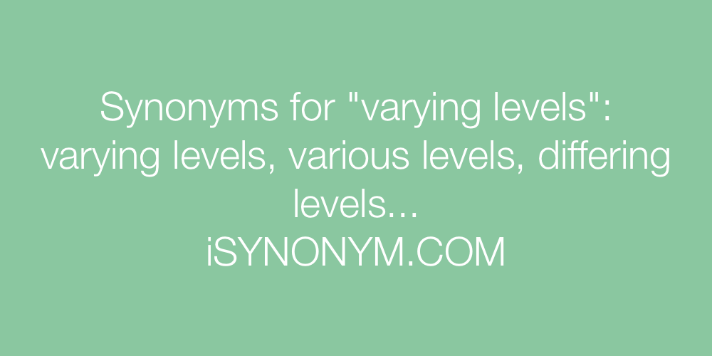 Synonyms varying levels