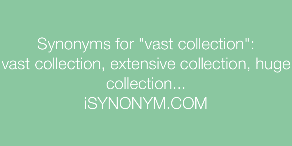 Synonyms vast collection