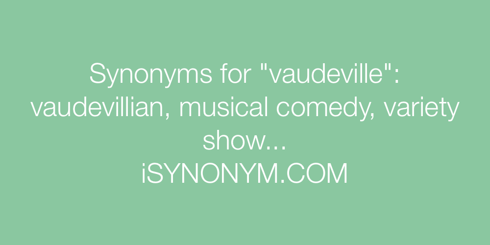 Synonyms vaudeville