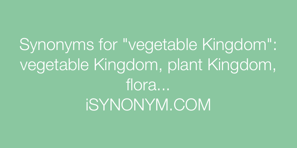 Synonyms vegetable Kingdom