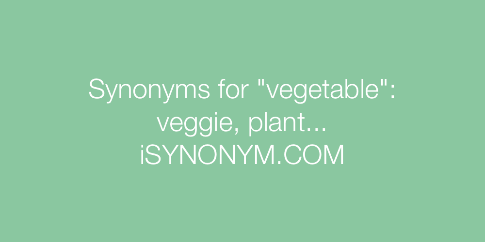 Synonyms vegetable