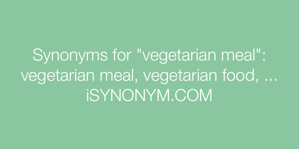 Synonyms vegetarian meal
