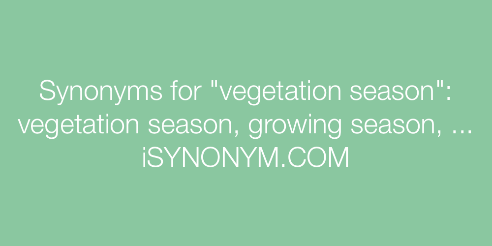 Synonyms vegetation season