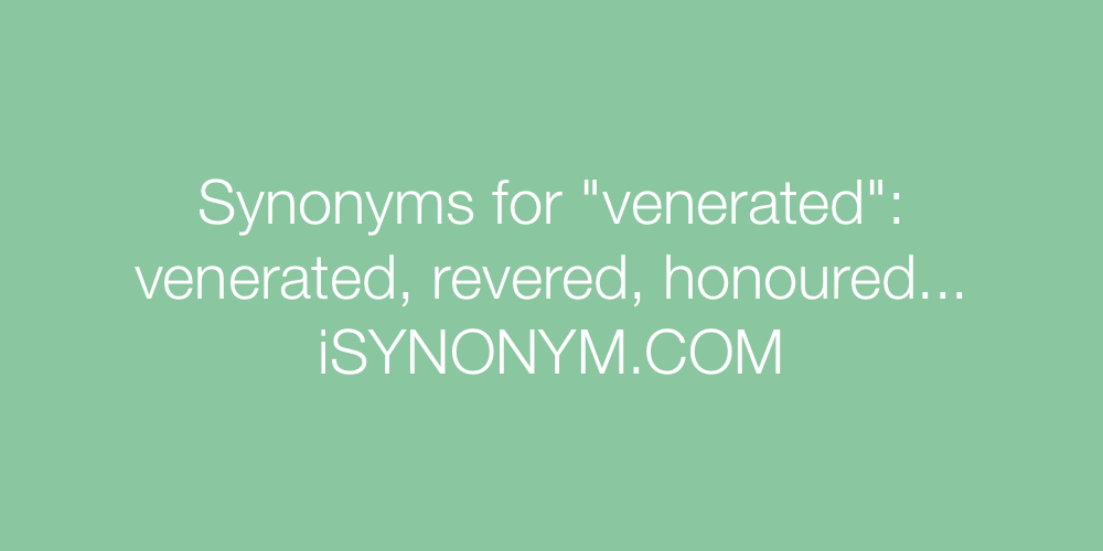 Synonyms venerated