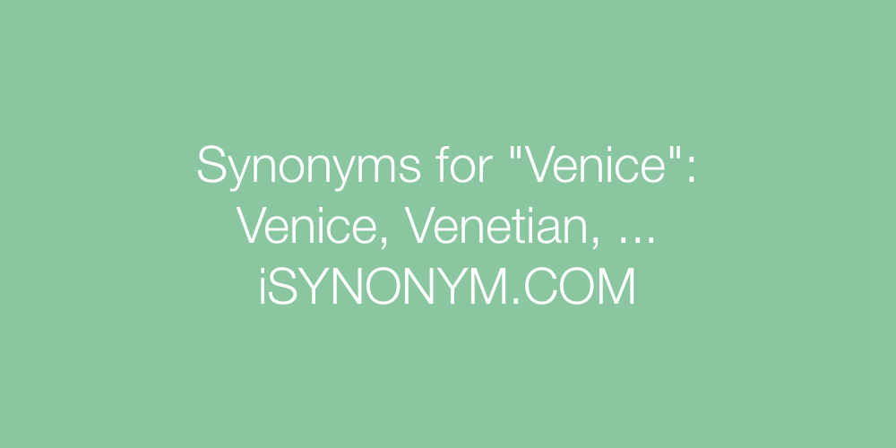 Synonyms Venice