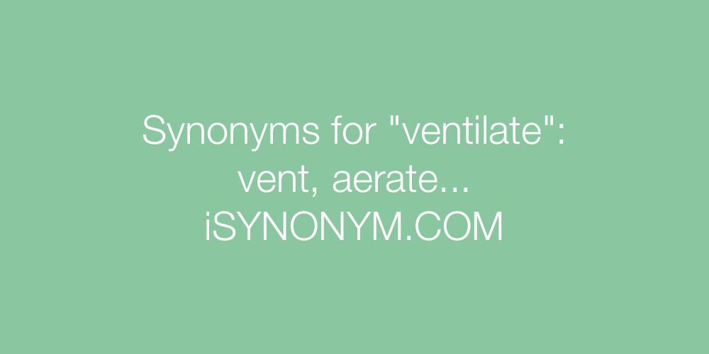 Synonyms ventilate