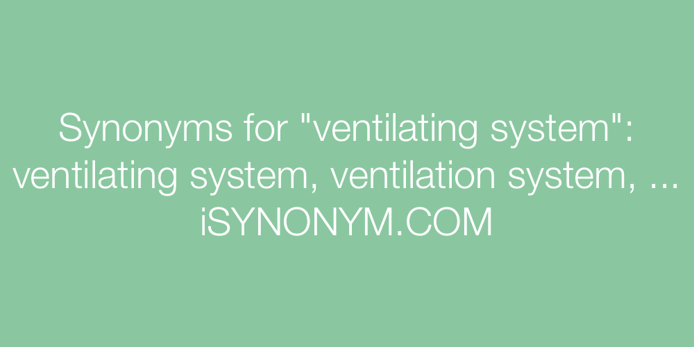 Synonyms ventilating system