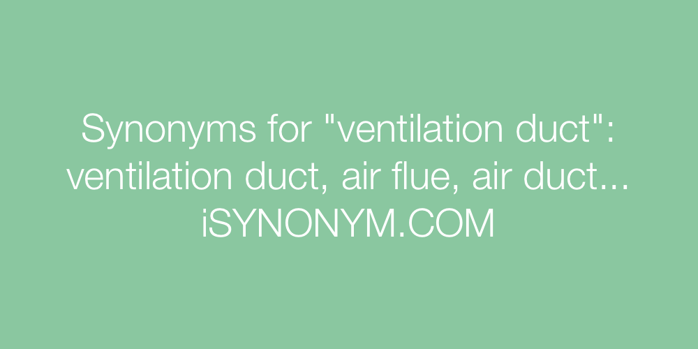 Synonyms ventilation duct