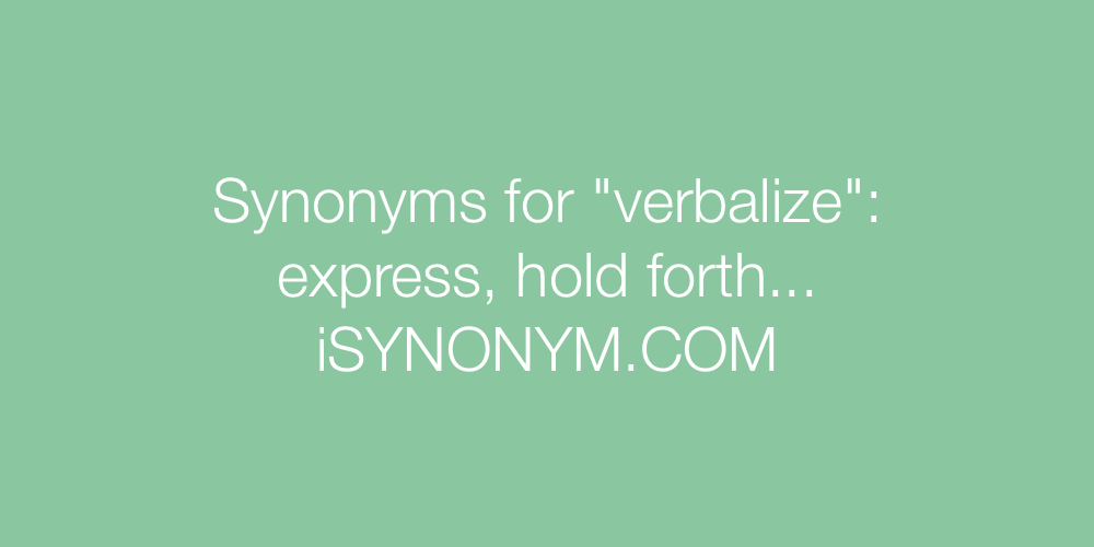 Synonyms verbalize