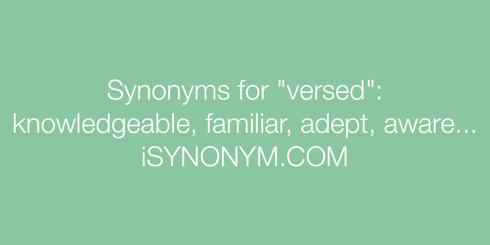 Synonyms versed