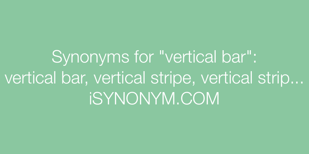Synonyms vertical bar