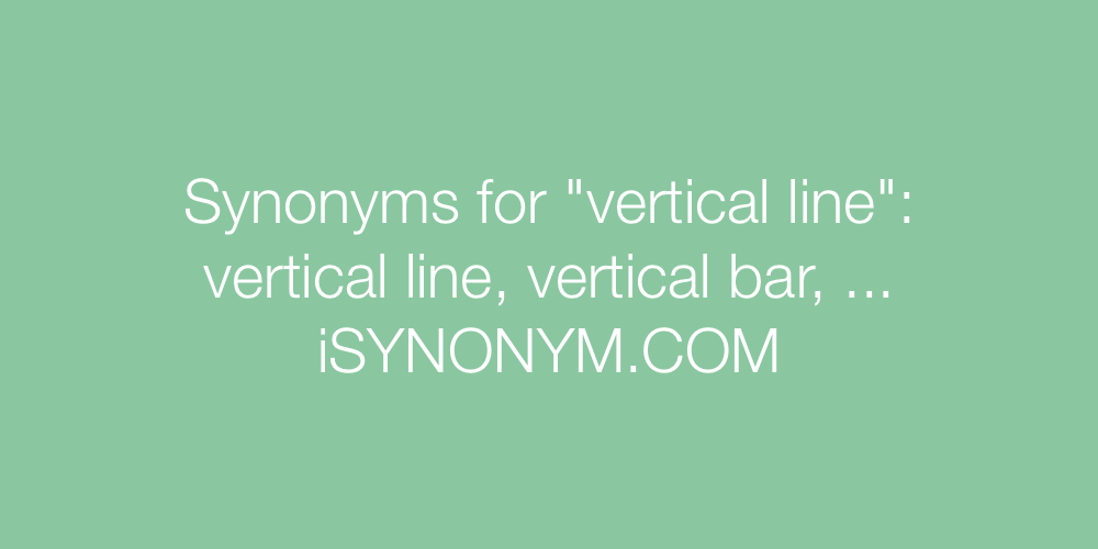 Synonyms vertical line